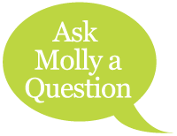 Ask Molly A Question